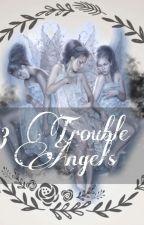 3Trouble Angels by namalia93