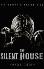 The Silent House || He always takes one by defeoz