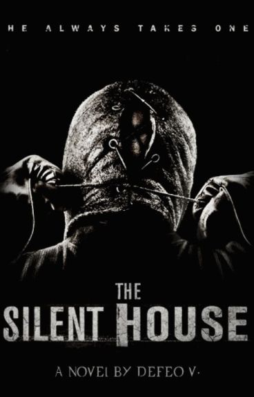 The Silent House || He always takes one