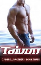 Taivon: Book Three of the Cantrell Brothers Series by UniversalGroceries