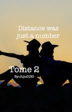 Distance was just a number tome 2 {CORRECTION.} by Juju0130