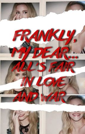 Frankly My Dear, All's Fair in Love and War by demonicblackcat
