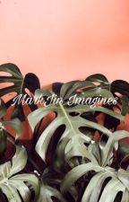 MarkJin ♡ Imagines by I_Heart_Senpai_