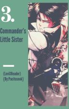 Commander's Little Sister 3 (Levixreader) [COMPLETED]  by pacitoseok