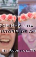 Exorinha, una historia de amor♥ by RodriguezTs