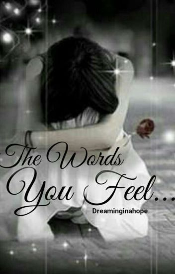 The Words You Feel- #wattys2016 - Book 2