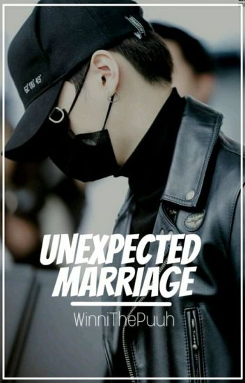 Unexpected Marriage [BTS] [Min Yoongi]