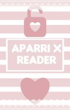 Aparri x Reader by Waterlilyplays