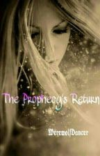 The Prophecy's Return (book 2 of RTLTS) *On Hold* by WerewolfDancer