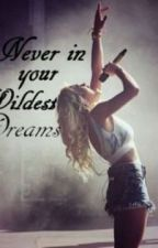 Never In Your Wildest Dreams (Niall Horan Fanfic) by BlondieWithAGuitar3