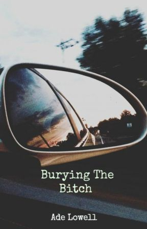 Burying The Bitch by _thesavageavocado