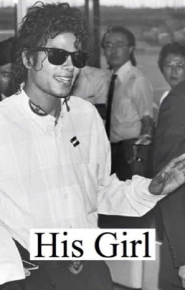 His Girl [A Michael Jackson Fanfiction]