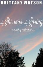 She was Spring by snapitsbrittany
