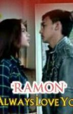"""RAMON"" Always Love You by Fhanurfitrird"