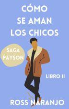 Como se aman los chicos |BL| by SarcasmBlossom