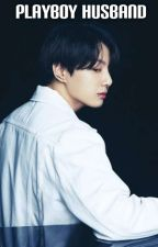Playboy Husband [Jungkook BTS] ✔ by Sugaunderwear