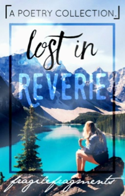 Lost In Reverie [#Wattys2016] by pastel_dream13