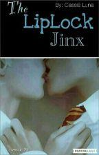 The LipLock Jinx by lovestar_29