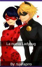 La nueva ladybug [chat noir y tu] by tujefaprro