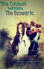 The Coldest With The Eccentric by bangjung98
