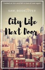 City Life Next Door by sam_booklover