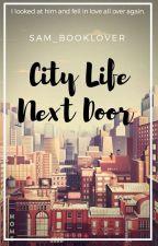 City Life Next Door by sam_booklover