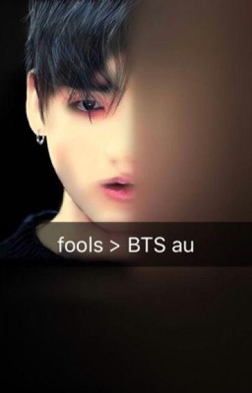 fools > BTS au