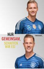 Nur gemeinsam, schaffen wir es! || Leno x ter Stegen (German) *Beendet* by misspiszczek26
