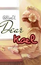 Dear Kael, (on-going) by BlueDL