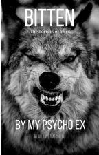 Bitten By My Psycho Ex by chocolatepuppy15