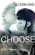 CHOOSE (Adrienette AU) by 1228load