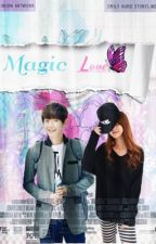 [COMPLETED]Magic Love by FarahKpoperz8