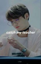 «edit» catch my teacher | jjk✘kth  by bubbletae__