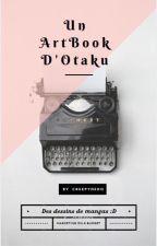 Un ArtBook D'Otaku by Creeepy42