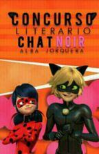 Concurso literario Chat Noir (EN CURSO) by Chat_Sama