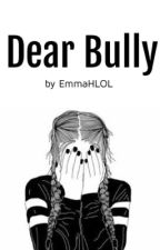 Dear Bully by haywood_emmaa