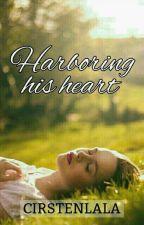 Harboring His Heart by Cirstenlala