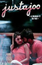 Justajoo - A story written among Stars by somewhere_urs