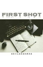 First Shot by NayshaNaman