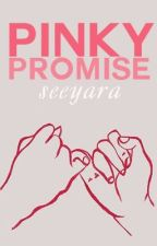 PINKY PROMISE. ON HIATUS. by seeyara