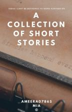 A Collection Of Short Stories by ameera0786s