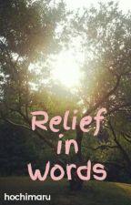 Relief in Words by hochimaru