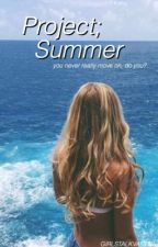Project; Summer by GIRLSTALKVAMPS