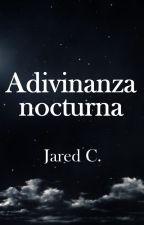 Adivinanza nocturna by JDTrueno