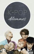Dilemmes KPOP by JiYong_Uchiha