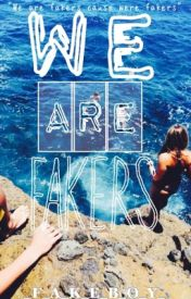 We are Fakers by ilavePajamas