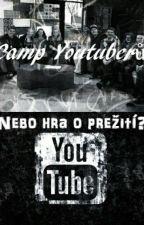 Camp Youtuberů nebo hra o přežití? by MavyShipperHorsey