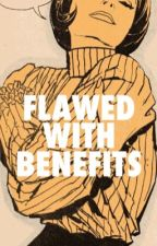 FLAWED WITH BENEFITS | CALFREEZY ✔️ by deathlies