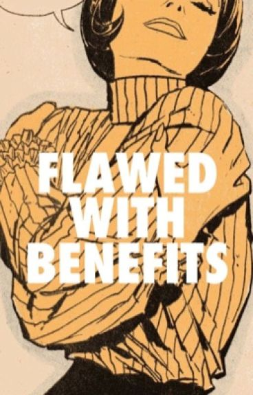 FLAWED WITH BENEFITS | CALFREEZY