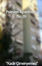 Palmiye Apartmanı No: 29 by Kadircimenyemez